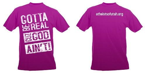 Utah Business Refuses To Print Gotta Be Real Cuz Ain T Shirts For Atheist Group